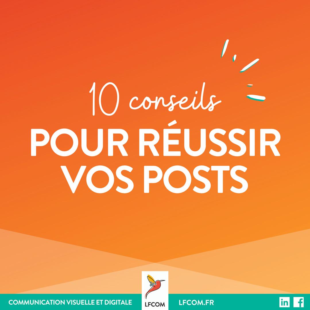 dix conseils pour réussir vos posts sur les réseaux sociaux